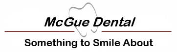 McGue Dental. Something to Smile About